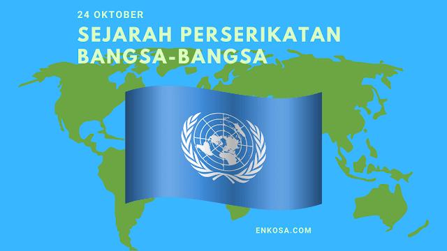 Sejarah HUT Perserikatan Bangsa-Bangsa (PBB) 24 Oktober