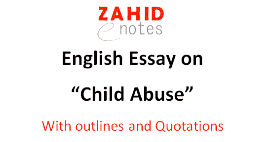 English essay on curbing child abuse in Pakistan for 2nd year class 12 2021