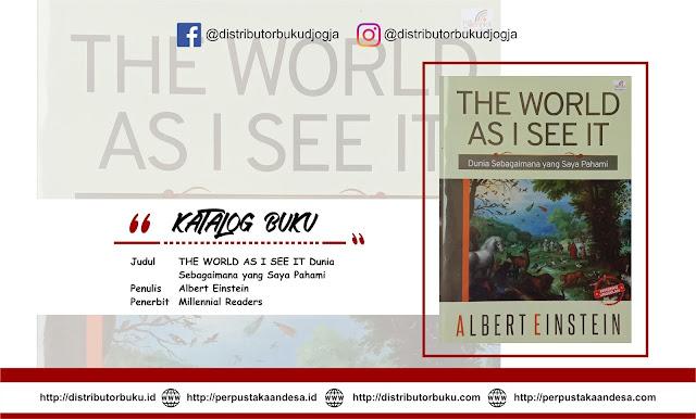 THE WORLD AS I SEE IT Dunia Sebagaimana yang Saya Pahami