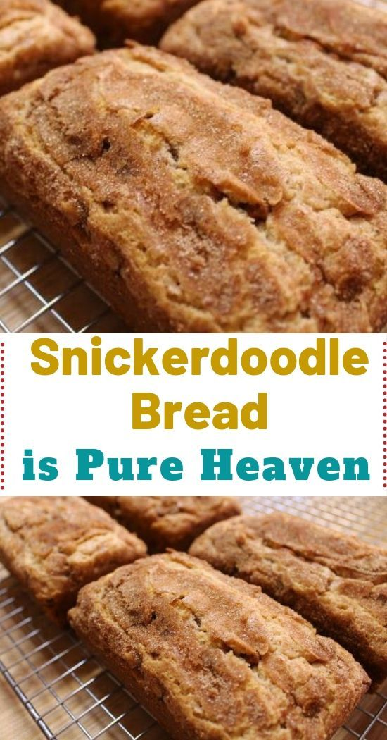 Snickerdoodle Bread is Pure Heaven