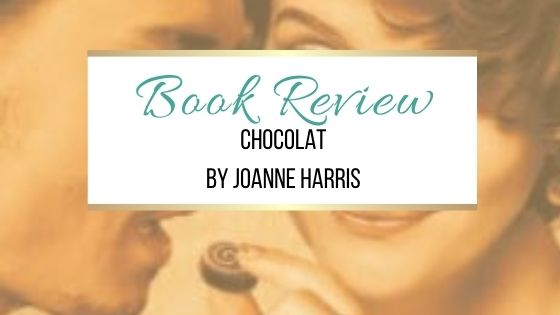 Book Review: Chocolat by Joanne Harris