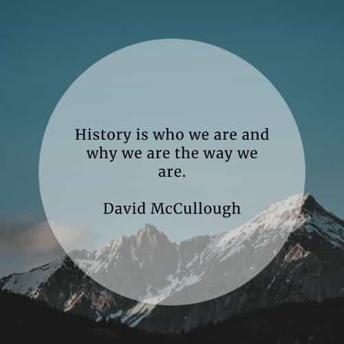 History quotes that'll make a positive impact on you