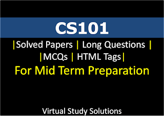 CS101 Solved Papers | Long Questions | MCQs | HTML TAGS for Mid Term