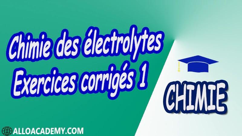 Chimie des électrolytes - Exercices corrigés 1 pdf