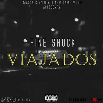 Fine Shock Vip - Viajados ( Kuduro 2017 ) Download