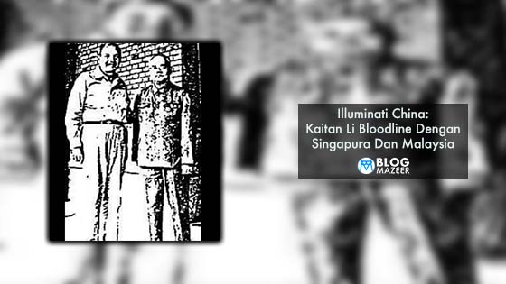 Illuminati China: Kaitan Li Bloodline Dengan Singapura Dan Malaysia