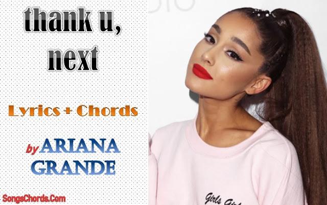 thank u, next Chords and Lyrics by Ariana Grande