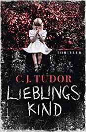 Neuerscheinungen im Juli 2019 #2 - Lieblingskind von C.J. Tudor