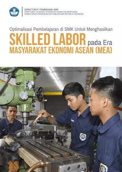 Buku SMK Optimalisasi Pembelajaran di SMK untuk Menghasilkan Skilled Labor