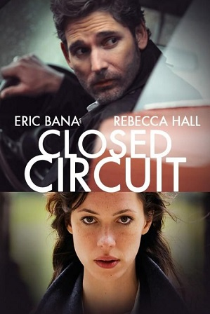 Closed Circuit (2013) Full Hindi Dual Audio Movie Download 480p 720p Bluray