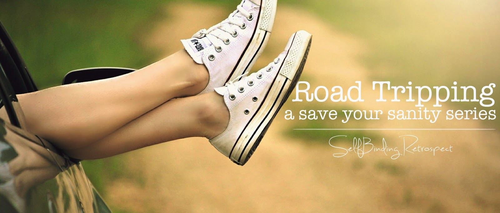 Road Tripping - a save your sanity series by Alanna Rusnak - SelfBinding Retrospect