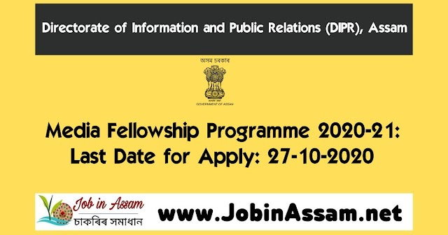 DIPR Offers Media Fellowship Programme 2020-21: Last Date for Apply: 27-10-2020