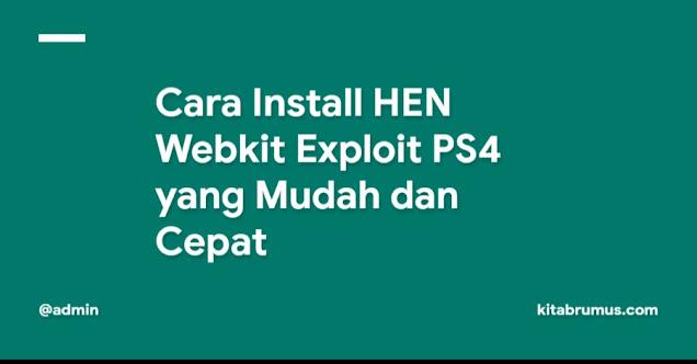 Cara Install HEN Webkit Exploit PS4 yang Mudah dan Cepat