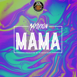 Music : Mayorkun – Mama (Prod. By Kiddominant)