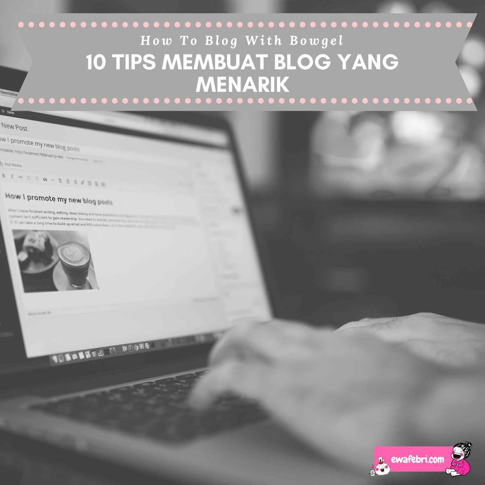 10 Cara Membuat Blog Yang Menarik Ewafebri Journaling Blog