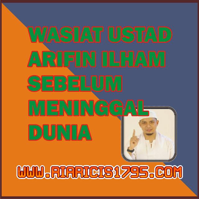 Wasiat Ustad Arifin Ilham Sebelum Meninggal Dunia