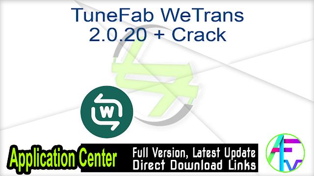 TuneFab WeTrans 2.0.20 + Crack