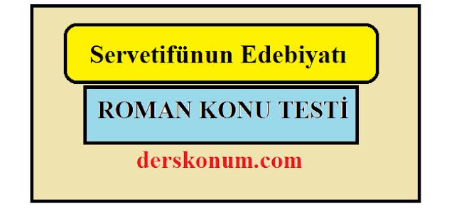 SERVETİFÜNUN EDEBİYATI ROMANI TESTİ