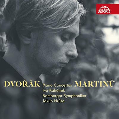 Antonin Dvorak Piano Concerto, Bohuslav Martinu Piano Concerto No. 4 'Incantation'; Ivo Kahanek, Bamberg Symphony Orchestra, Jakub Hrůša; Supraphon