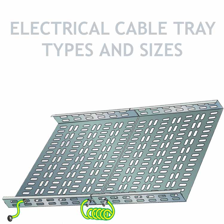 Types And Sizes Of Electrical Cable Tray  U0026 Trunking