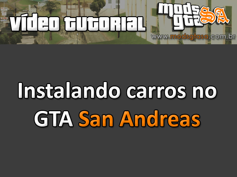 Tutorial Instalando Carros no GTA San Andreas para GTA San Andreas