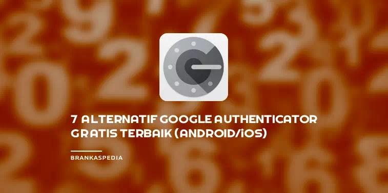 alternatif Google Authenticator gratis terbaik