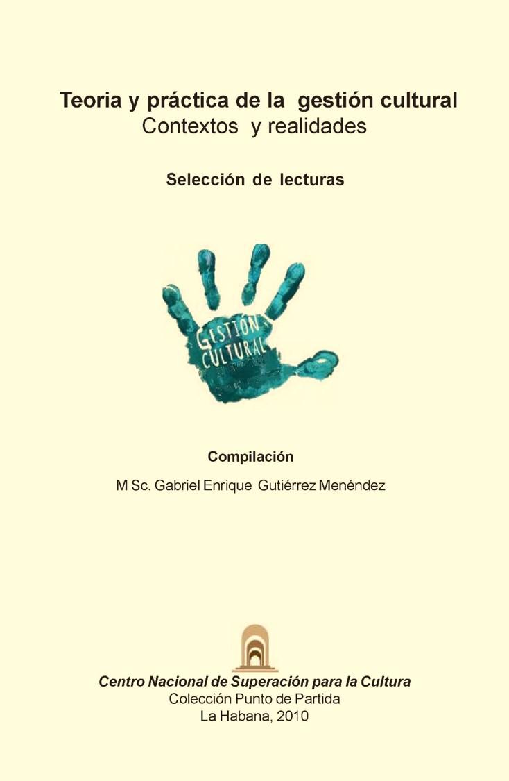 Teoría y práctica de la gestión cultural: Contextos y realidades
