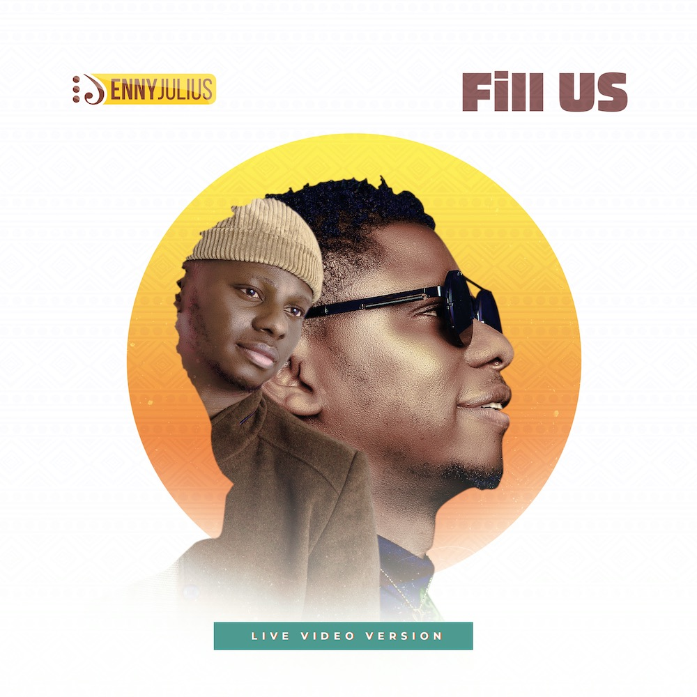 Enny Julius - Fill Us Mp3 Download