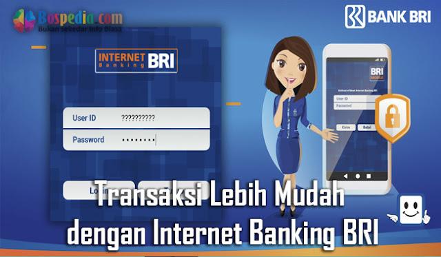 Transaksi Lebih Mudah dengan Internet Banking BRI
