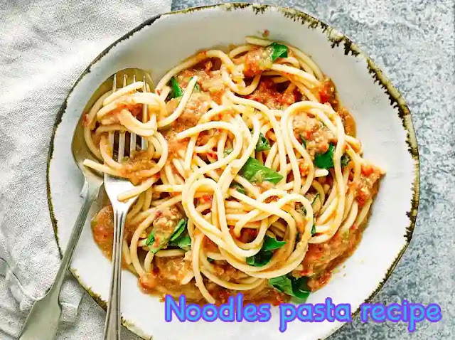 Healthy and easy to make Noodles pasta recipe