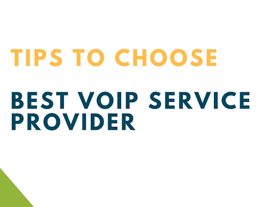 Tips to Choose a VoIP Service Provider