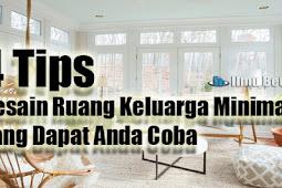 4 Tips Desain Ruang Keluarga Minimalis yang Dapat Anda Coba
