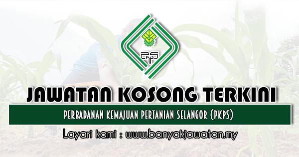 Jawatan Kosong 2020 di Perbadanan Kemajuan Pertanian Selangor (PKPS)