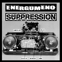 SUPPRESSION/ ENERGUMENO split tape