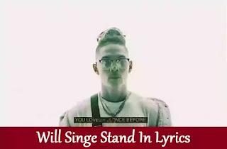 Will Singe Stand In Lyrics