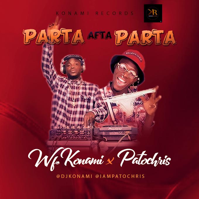 [Music] WF DJ KONAMI FT PATOCHRIS - PARTA AFTER PARTA