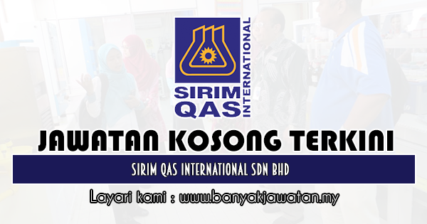 Jawatan Kosong 2020 di SIRIM QAS International Sdn Bhd