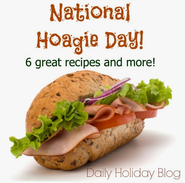 http://www.dailyholidayblog.com/2013/09/national-hoagie-day-6-great-recipes-and-more/