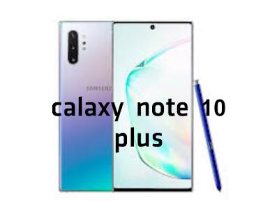Calaxy note 10 plus