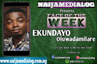 Face of the week : Ekundayo Oluwadamilare - Naijamedialog