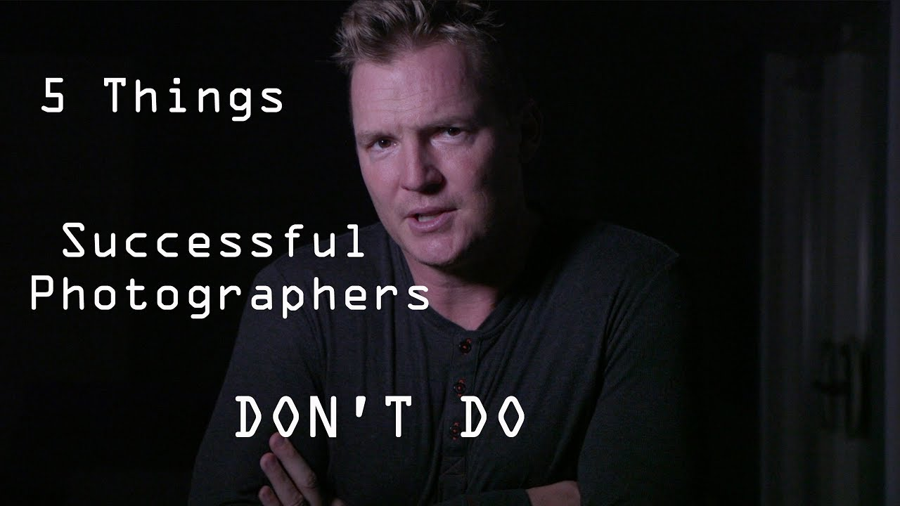 5 Things SUCCESSFUL Photographers DON'T DO