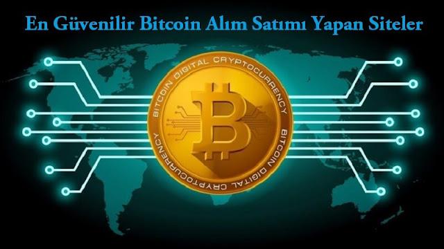 Bitcoin Alıp Satmak için En Güvenilir Siteler