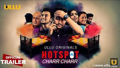 Charr Charr Hotspot Ullu Webseries 2021 Cast, Release date Or StoryLine & How To Watch Online?