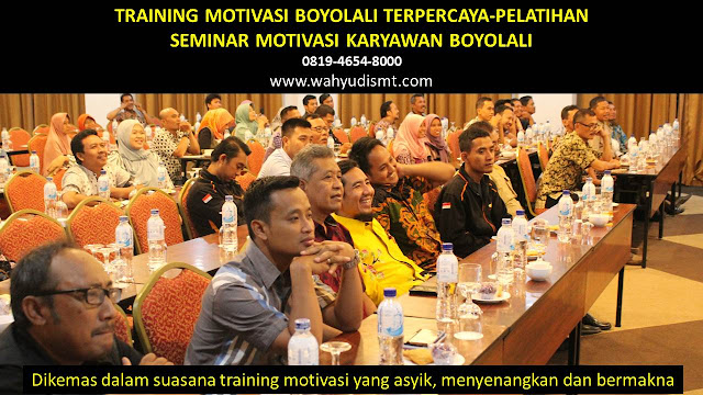 TRAINING MOTIVASI BOYOLALI - TRAINING MOTIVASI KARYAWAN BOYOLALI - PELATIHAN MOTIVASI BOYOLALI – SEMINAR MOTIVASI BOYOLALI