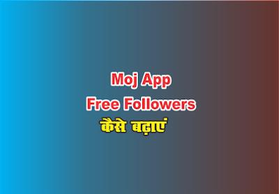 How To Get Free Followers On Moj App , Moj App Free Fans