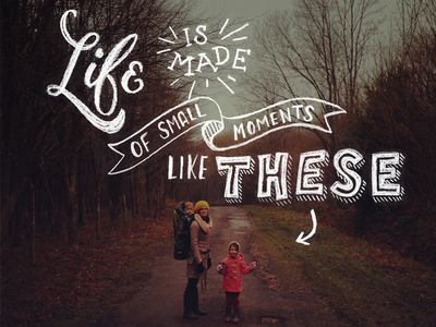 Small Moments - Hand Lettering by Ian Barnard