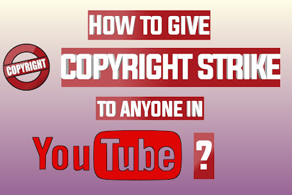 How to Give Copyright Strike to Anyone in YouTube ?