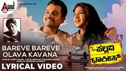 Bareve Bareve Olava Kavana Lyrics >> Ankit Tiwari | Kannada Songs