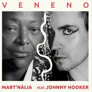 Veneno – Johnny Hooker, Mart'nália, A. Pollacci, Nelson Motta