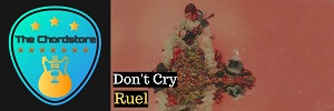 Ruel - DONT CRY Guitar Chords (Free Time)